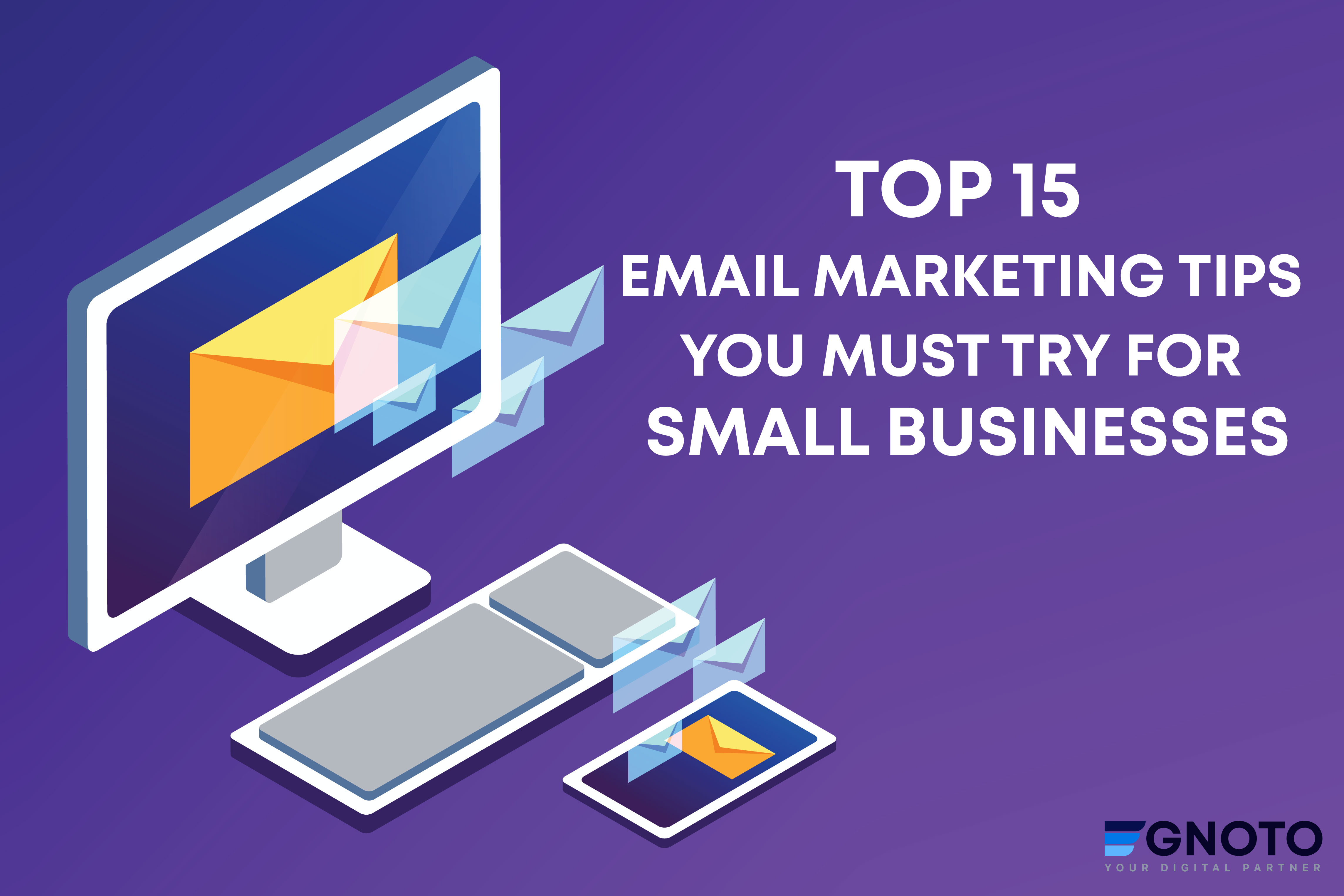 Top 15 Email Marketing Tips You Must Try for Small Businesses