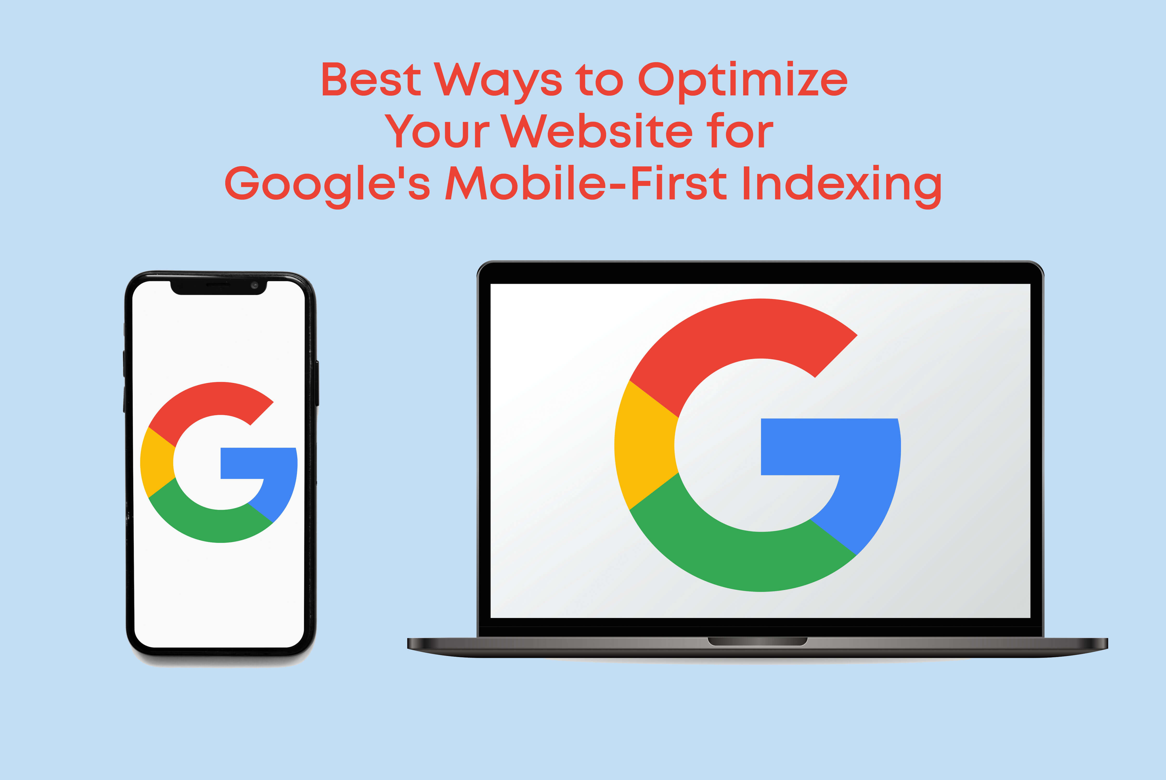 Optimize Your Website for Google's Mobile-First Indexing
