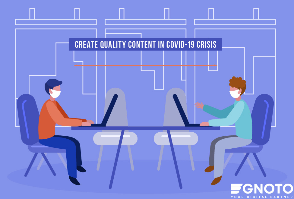 Reasons to Keep Creating Quality Content in Covid-19 Crisis